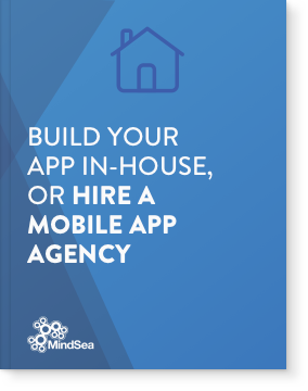 Build your app in-house, or hire a mobile app agency.png